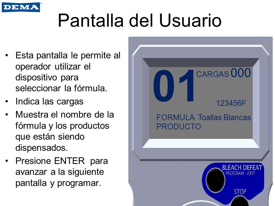 Pantalla del Usuario Esta pantalla le permite al operador utilizar el dispositivo para seleccionar la fórmula.