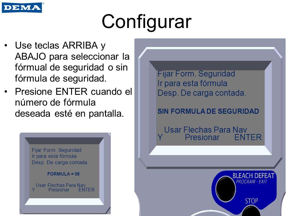 Configurar Use teclas ARRIBA y ABAJO para seleccionar la fórmual de seguridad o sin fórmula de seguridad.