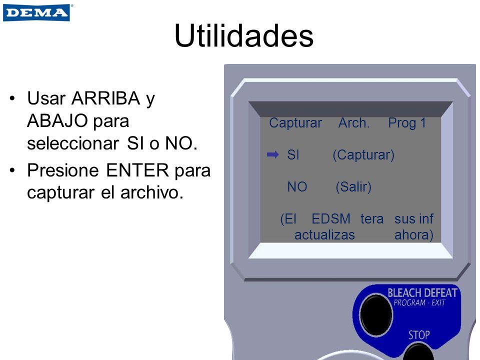 Utilidades Usar ARRIBA y ABAJO para seleccionar SI o NO.