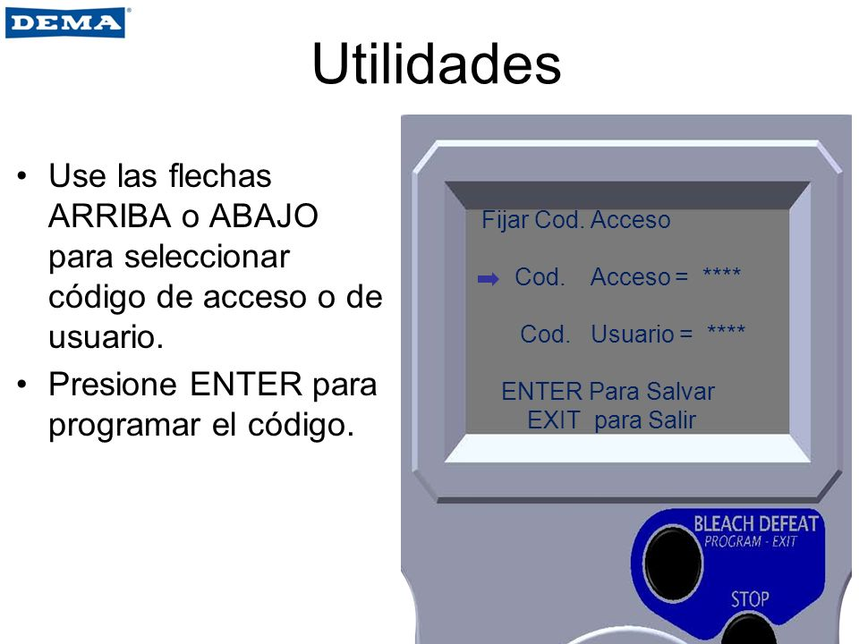 Utilidades Use las flechas ARRIBA o ABAJO para seleccionar código de acceso o de usuario. Presione ENTER para programar el código.