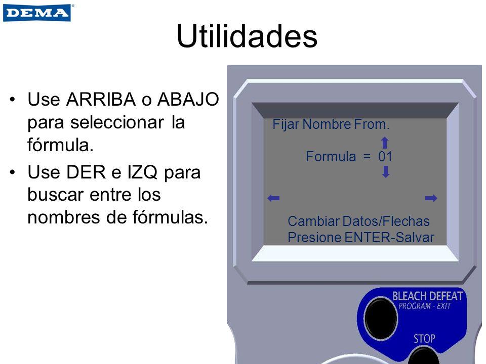 Utilidades Use ARRIBA o ABAJO para seleccionar la fórmula.