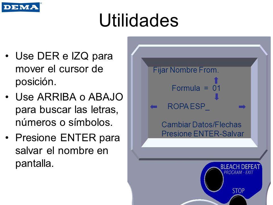 Utilidades Use DER e IZQ para mover el cursor de posición.