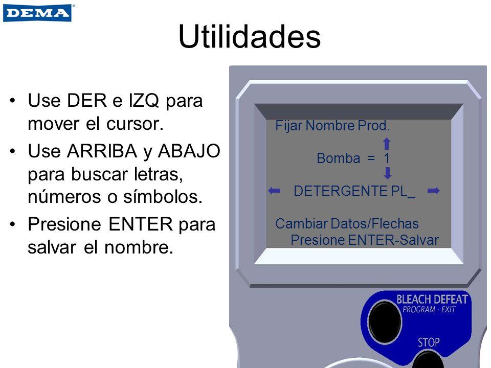 Utilidades Use DER e IZQ para mover el cursor.