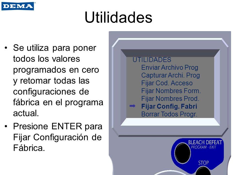Utilidades Se utiliza para poner todos los valores programados en cero y retomar todas las configuraciones de fábrica en el programa actual.
