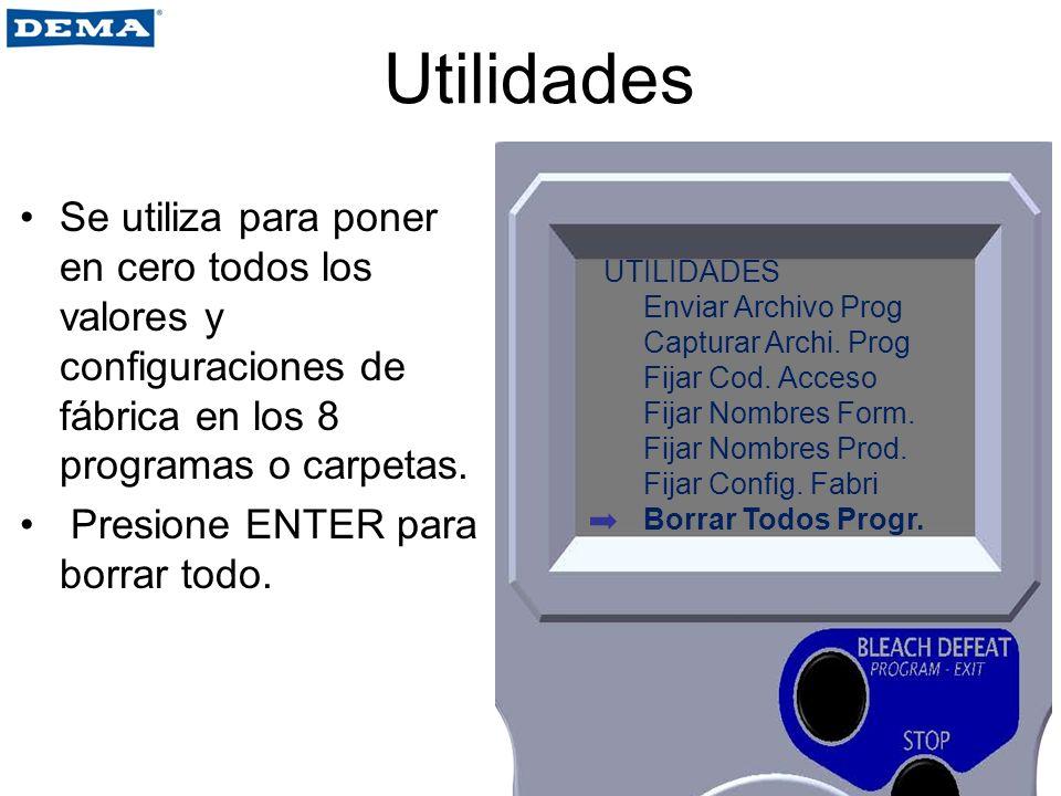 Utilidades Se utiliza para poner en cero todos los valores y configuraciones de fábrica en los 8 programas o carpetas.