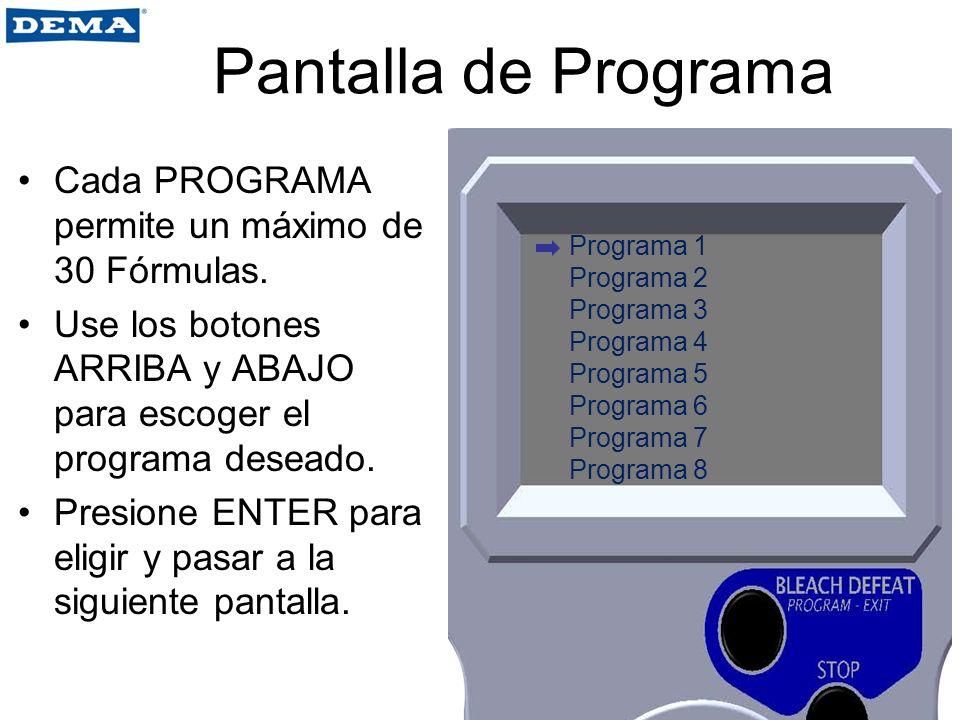 Pantalla de Programa Cada PROGRAMA permite un máximo de 30 Fórmulas.