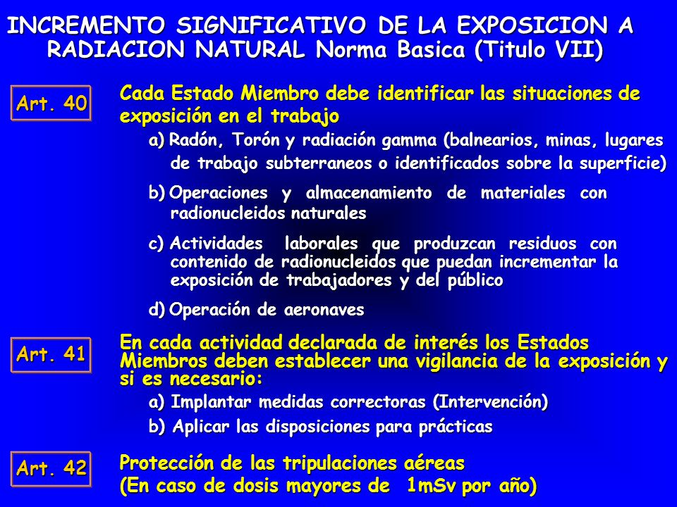 INCREMENTO SIGNIFICATIVO DE LA EXPOSICION A RADIACION NATURAL Norma Basica (Titulo VII)
