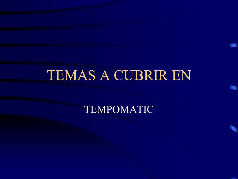 TEMAS A CUBRIR EN TEMPOMATIC