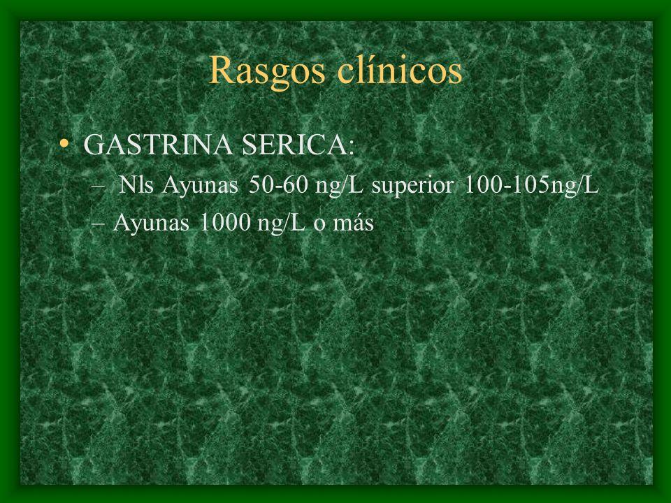 Rasgos clínicos GASTRINA SERICA:
