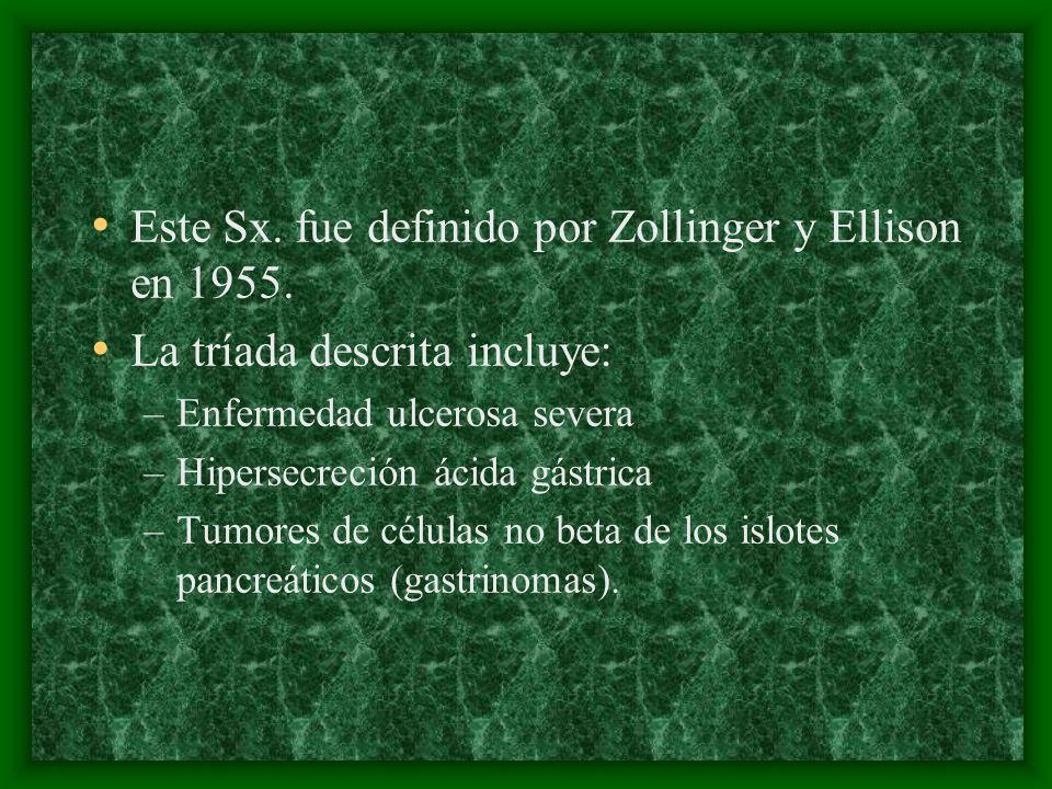 Este Sx. fue definido por Zollinger y Ellison en 1955.