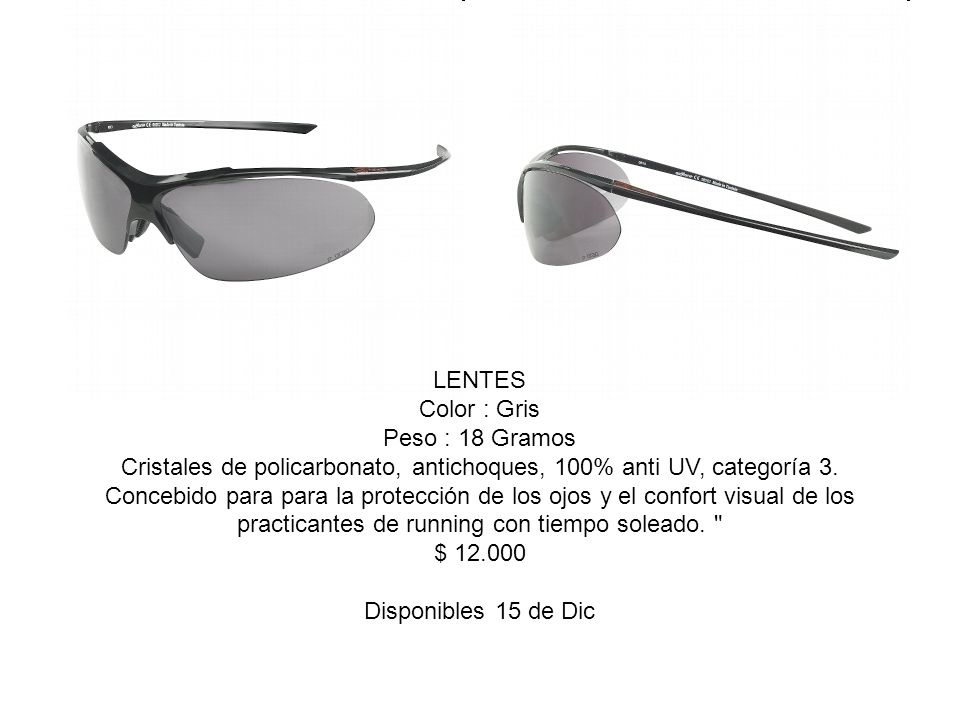 LENTES Color : Gris Peso : 18 Gramos Cristales de policarbonato, antichoques, 100% anti UV, categoría 3.