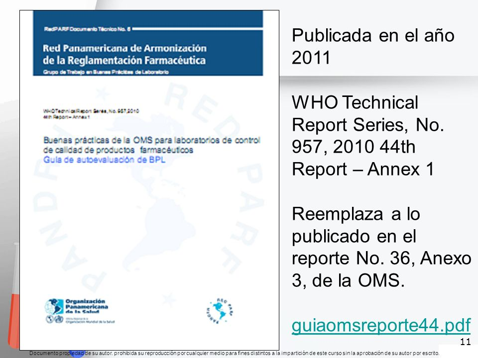 Publicada en el año 2011 WHO Technical Report Series, No. 957, 2010 44th Report – Annex 1.