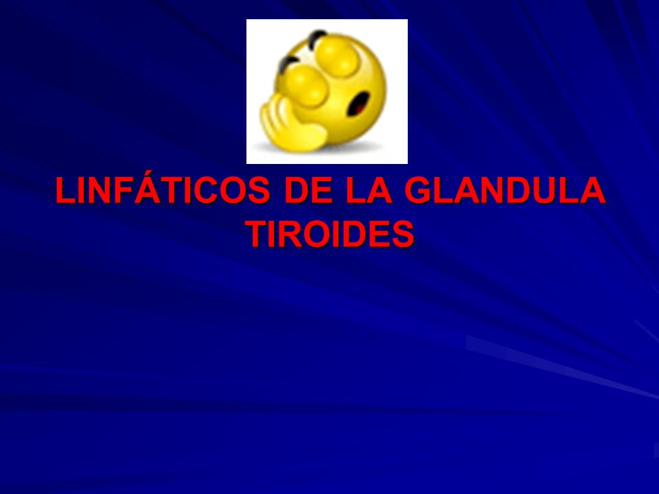 LINFÁTICOS DE LA GLANDULA TIROIDES