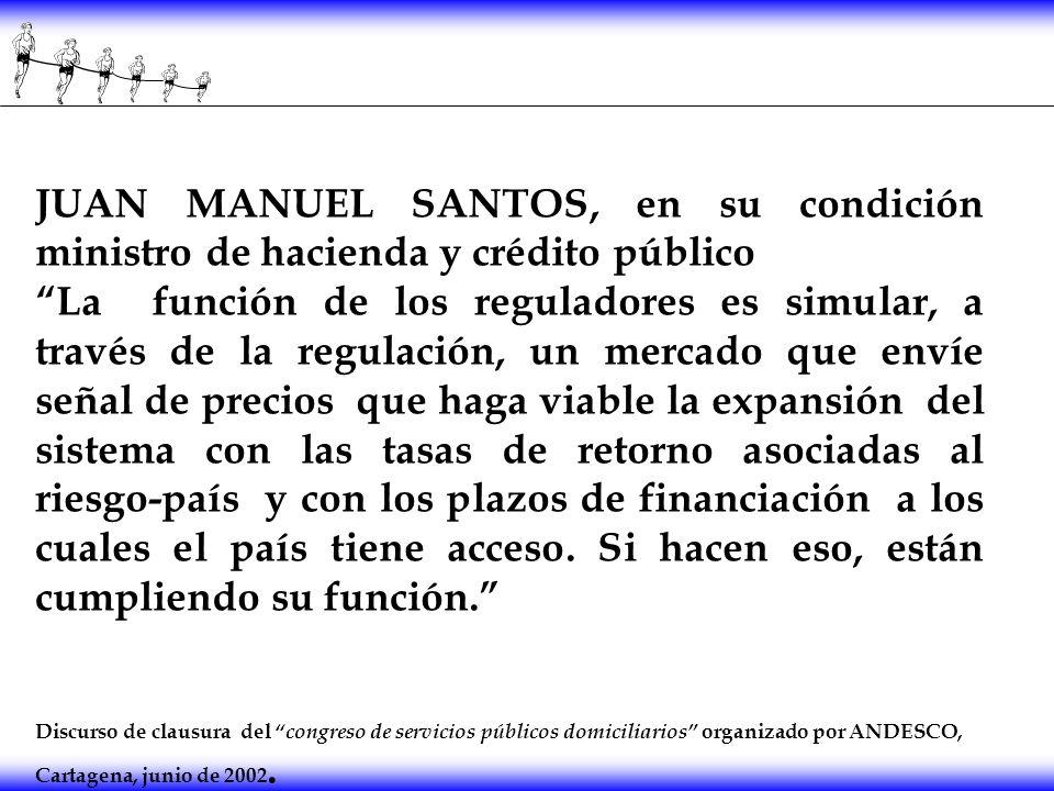 JUAN MANUEL SANTOS, en su condición ministro de hacienda y crédito público