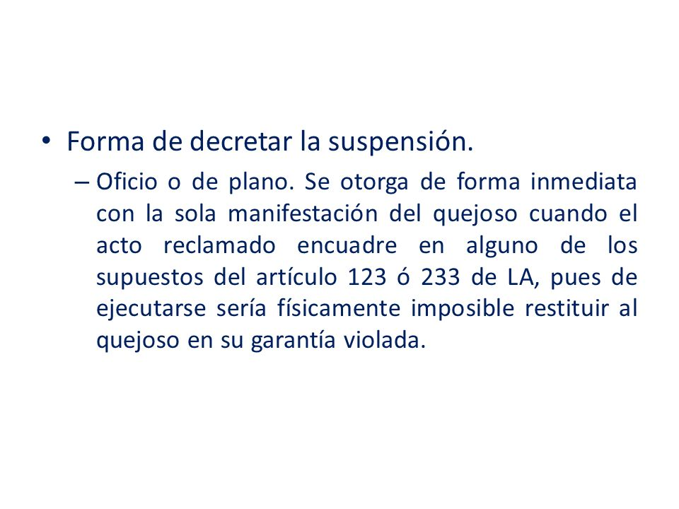 Forma de decretar la suspensión.