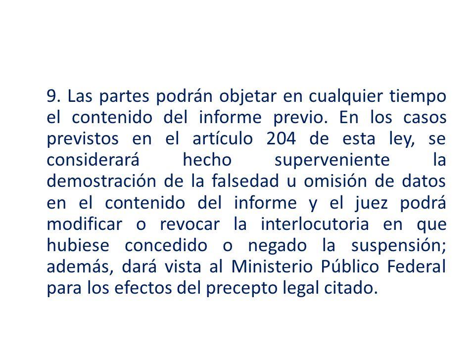 9.Las partes podrán objetar en cualquier tiempo el contenido del informe previo.