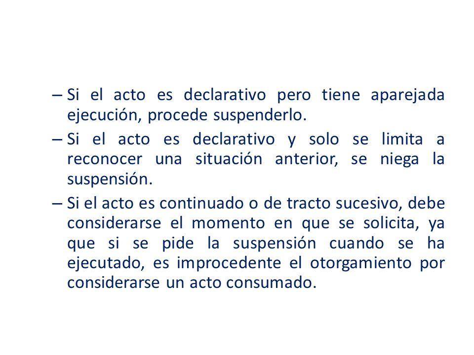 Si el acto es declarativo pero tiene aparejada ejecución, procede suspenderlo.