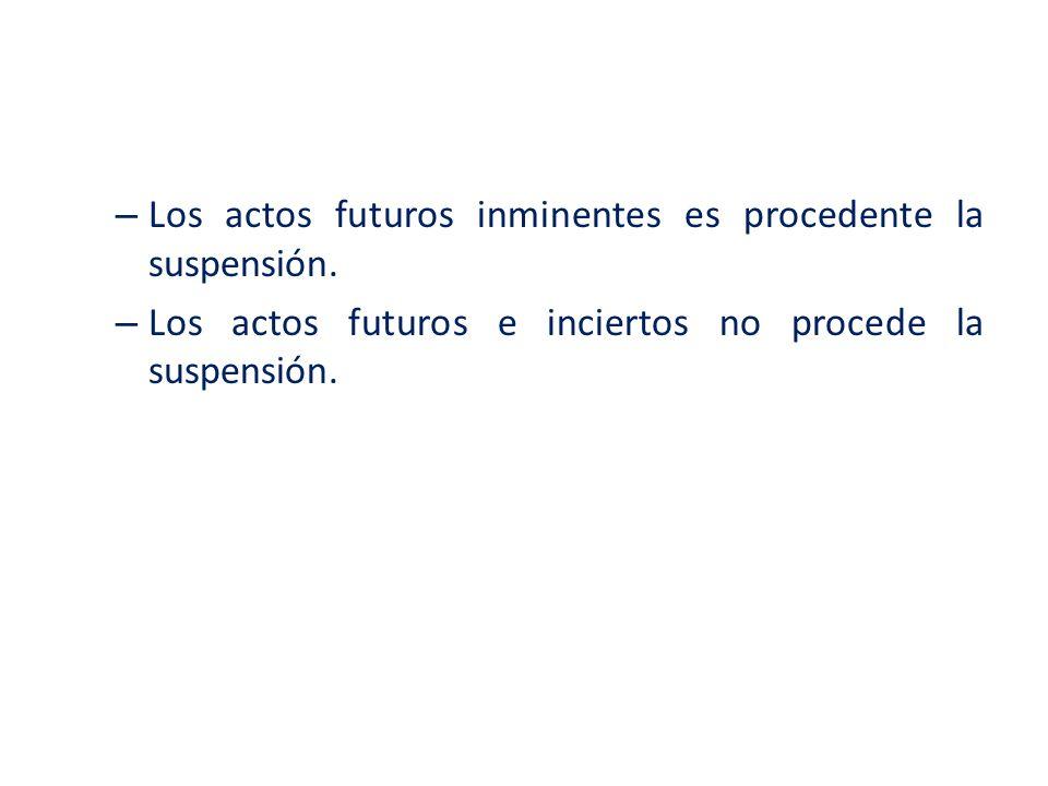 Los actos futuros inminentes es procedente la suspensión.