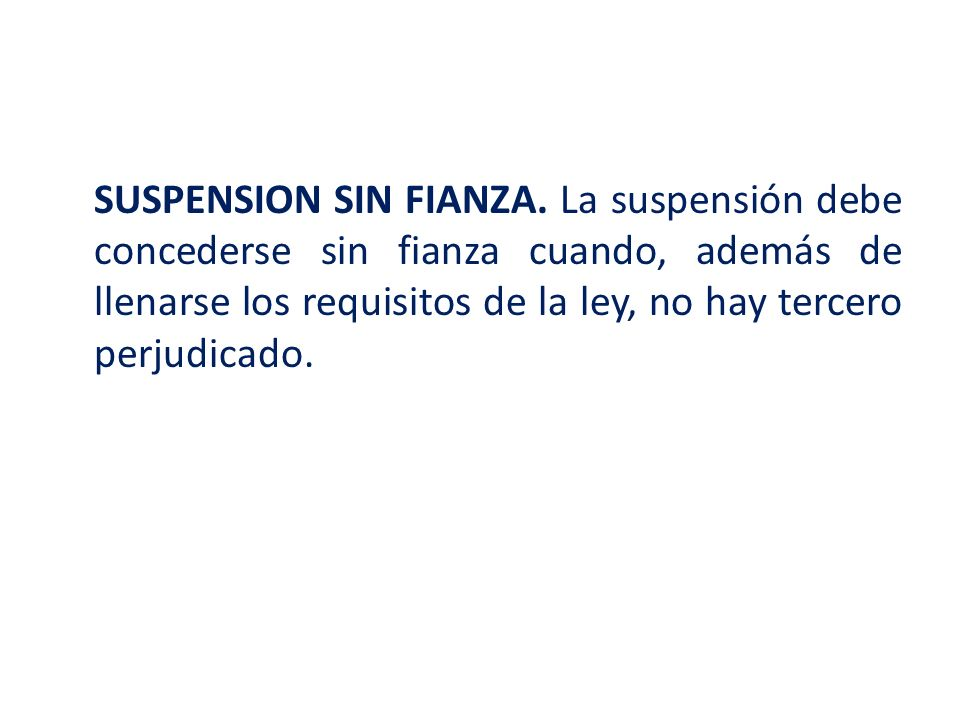 SUSPENSION SIN FIANZA.