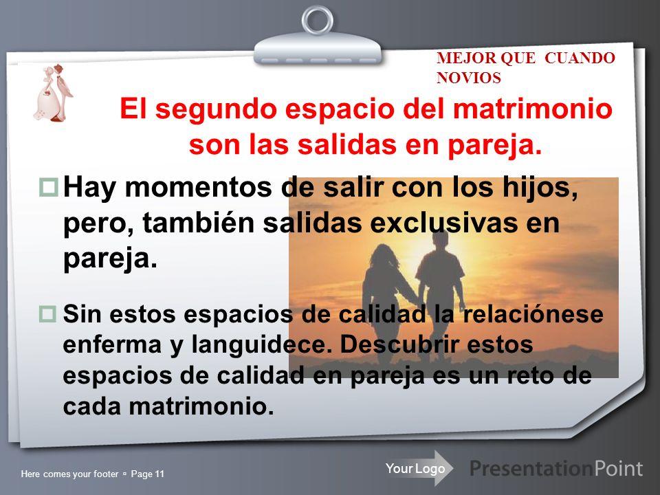 El segundo espacio del matrimonio son las salidas en pareja.