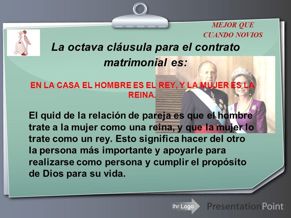 La octava cláusula para el contrato matrimonial es: