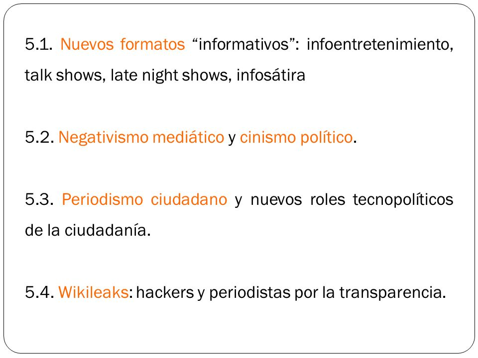 5.1. Nuevos formatos informativos : infoentretenimiento, talk shows, late night shows, infosátira