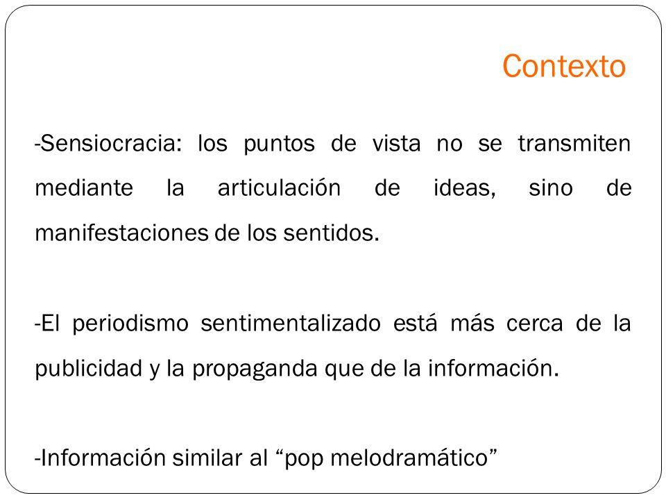 Contexto Sensiocracia: los puntos de vista no se transmiten mediante la articulación de ideas, sino de manifestaciones de los sentidos.