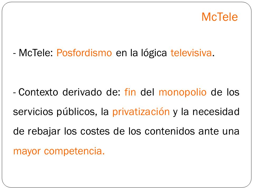McTele - McTele: Posfordismo en la lógica televisiva.