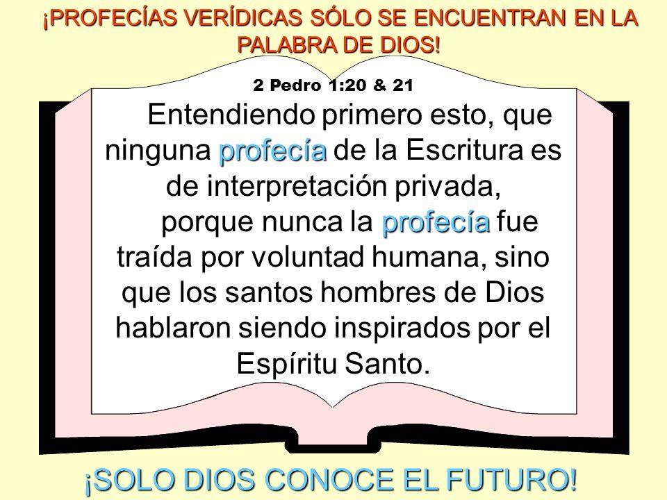 ¡SOLO DIOS CONOCE EL FUTURO!