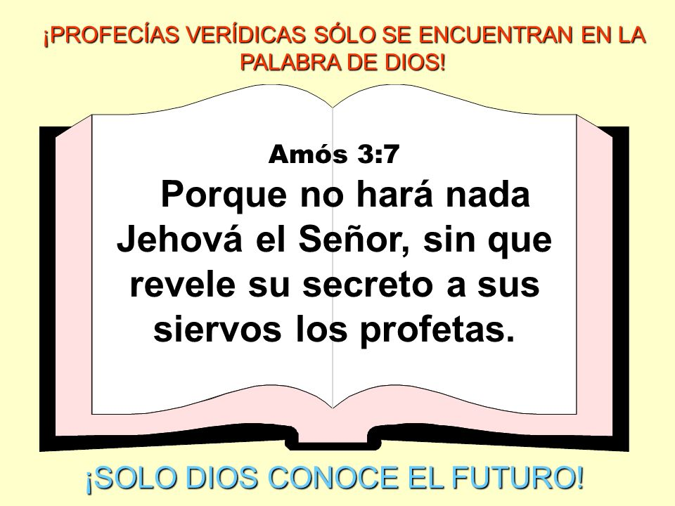 ¡PROFECÍAS VERÍDICAS SÓLO SE ENCUENTRAN EN LA PALABRA DE DIOS!