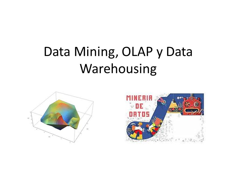 Data Mining, OLAP y Data Warehousing