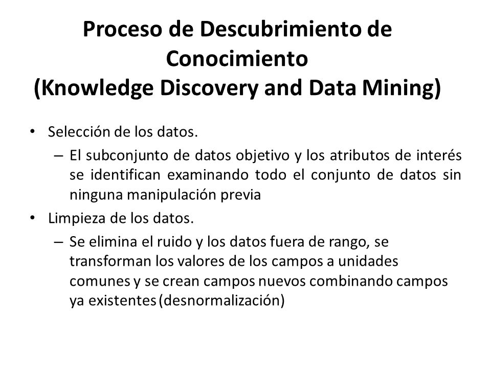 Proceso de Descubrimiento de Conocimiento (Knowledge Discovery and Data Mining)