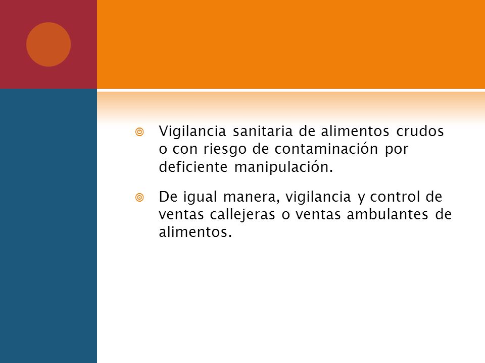 Vigilancia sanitaria de alimentos crudos o con riesgo de contaminación por deficiente manipulación.