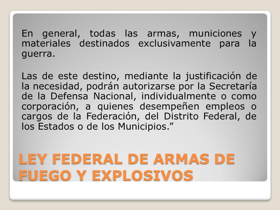 LEY FEDERAL DE ARMAS DE FUEGO Y EXPLOSIVOS
