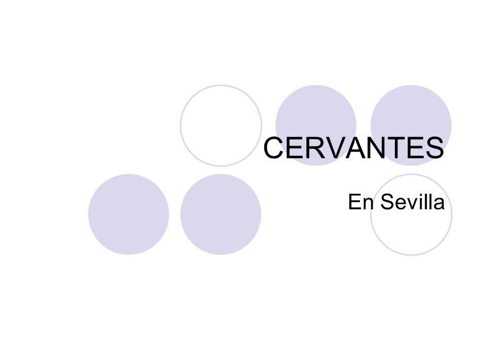 CERVANTES En Sevilla