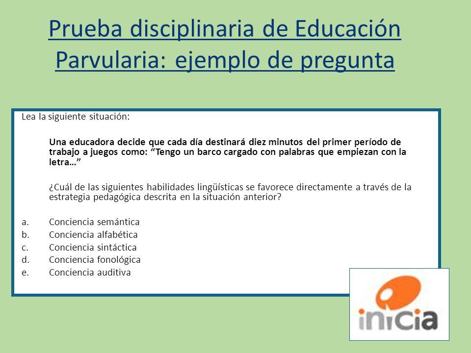 Prueba disciplinaria de Educación Parvularia: ejemplo de pregunta