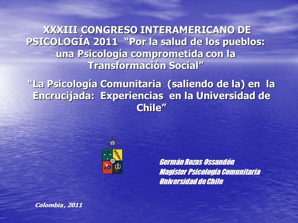 XXXIII CONGRESO INTERAMERICANO DE PSICOLOGÍA 2011 Por la salud de los pueblos: una Psicología comprometida con la Transformación Social