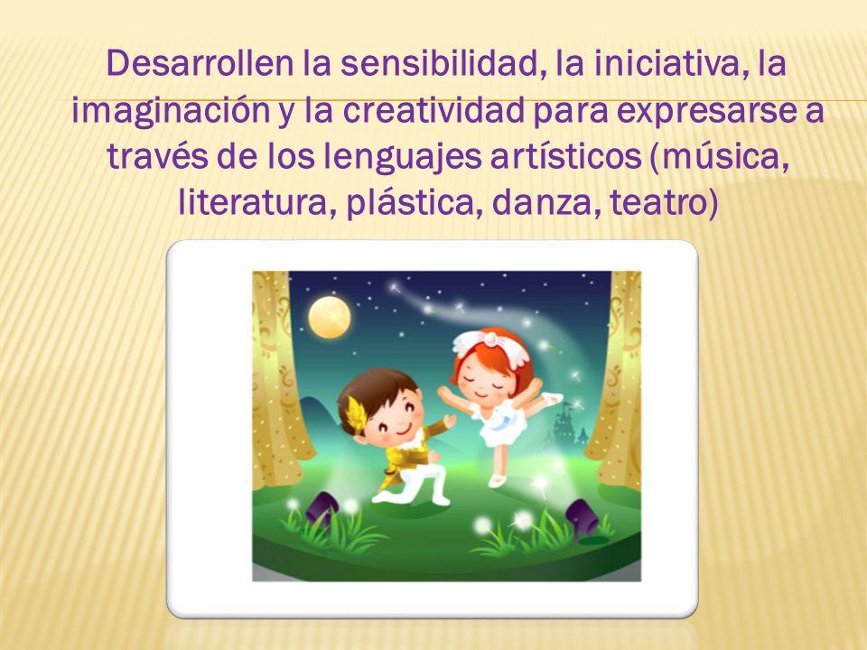 Desarrollen la sensibilidad, la iniciativa, la imaginación y la creatividad para expresarse a través de los lenguajes artísticos (música, literatura, plástica, danza, teatro)