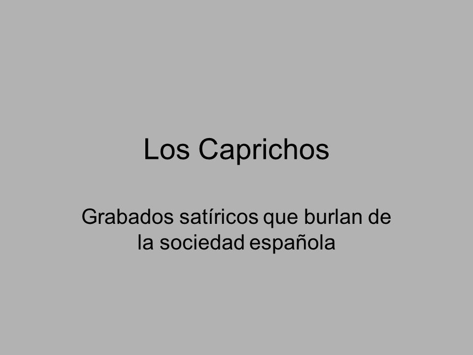 Grabados satíricos que burlan de la sociedad española