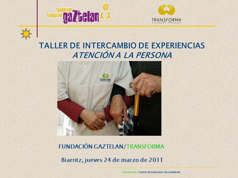 TALLER DE INTERCAMBIO DE EXPERIENCIAS ATENCIÓN A LA PERSONA