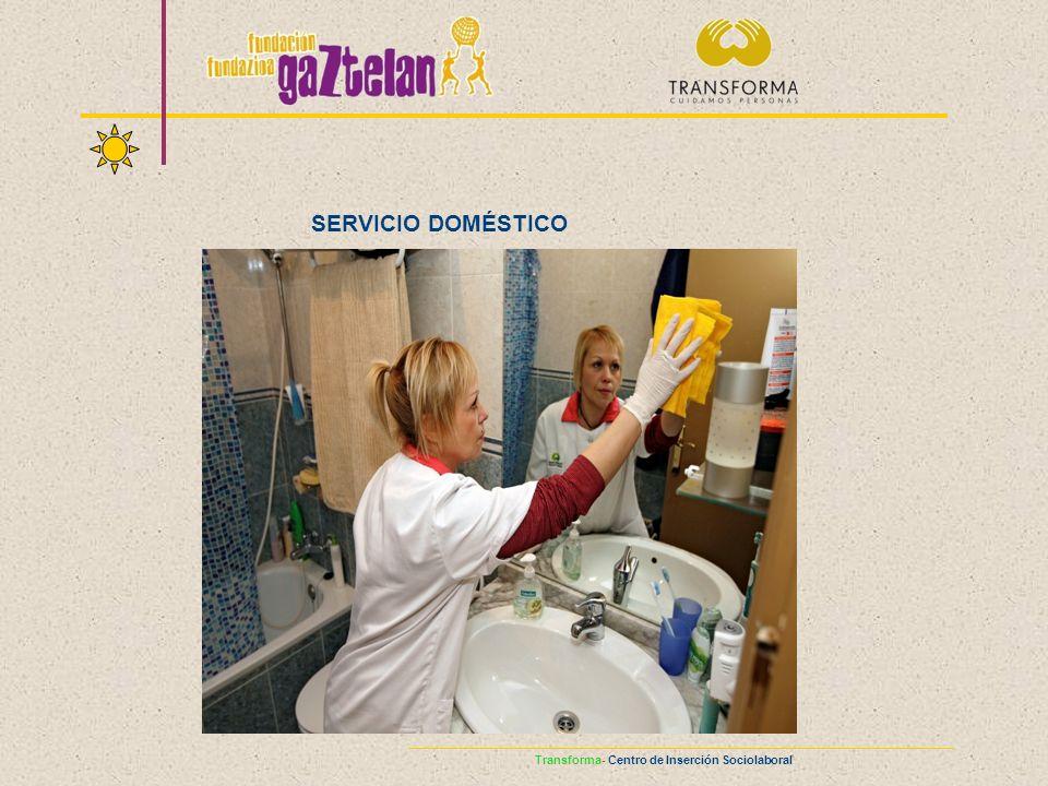 SERVICIO DOMÉSTICO Transforma- Centro de Inserción Sociolaboral