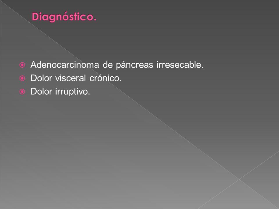 Diagnóstico. Adenocarcinoma de páncreas irresecable.