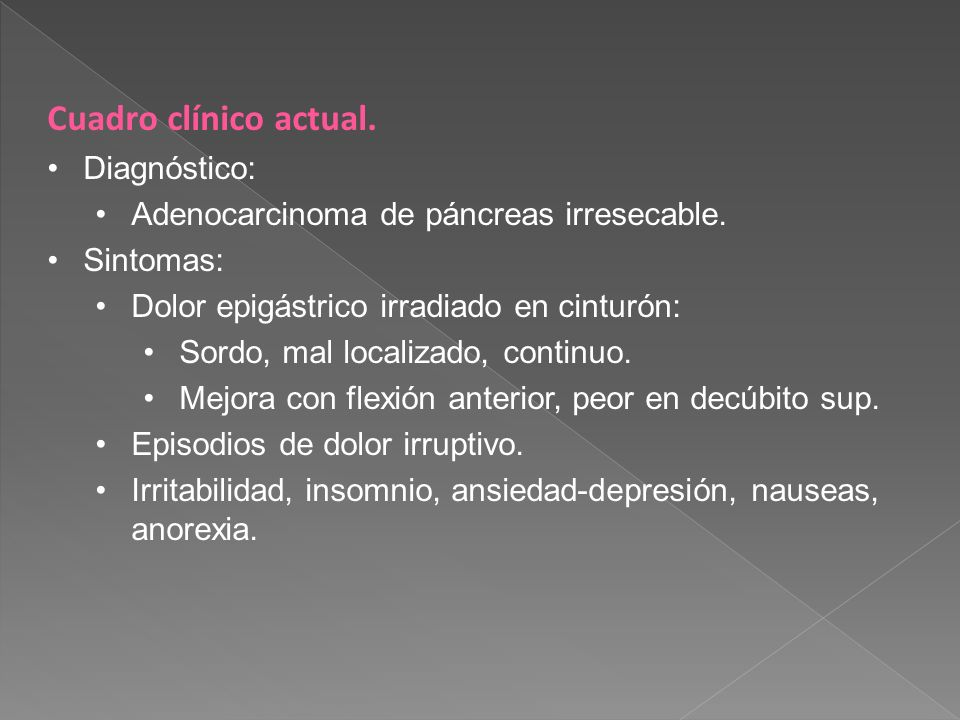 Cuadro clínico actual. Diagnóstico: