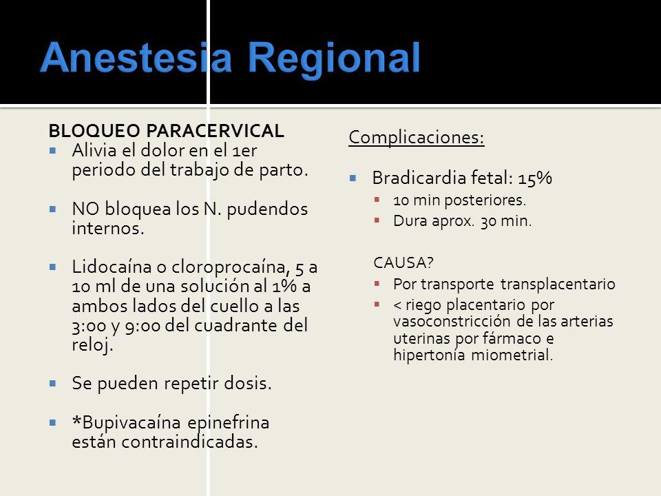 Anestesia Regional BLOQUEO PARACERVICAL Complicaciones: