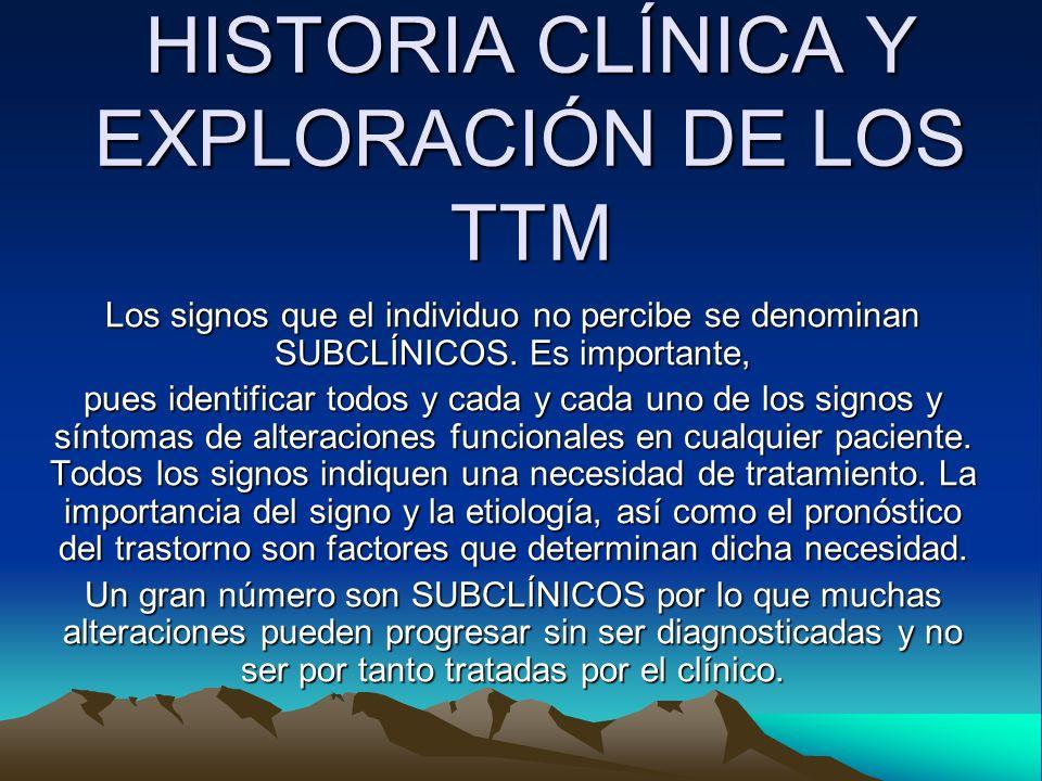 HISTORIA CLÍNICA Y EXPLORACIÓN DE LOS TTM