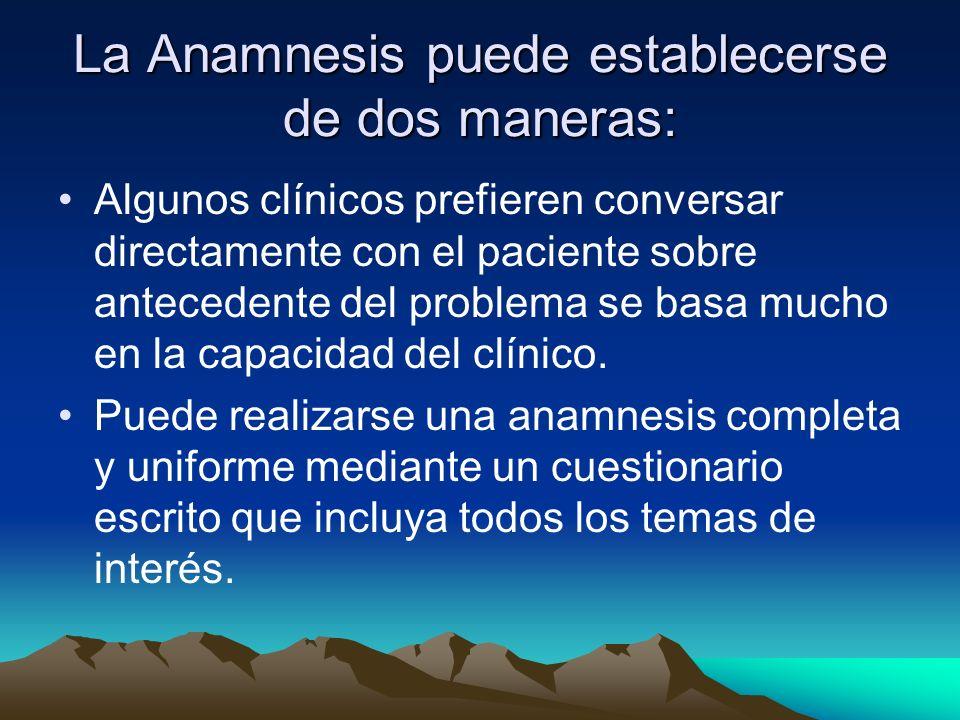 La Anamnesis puede establecerse de dos maneras: