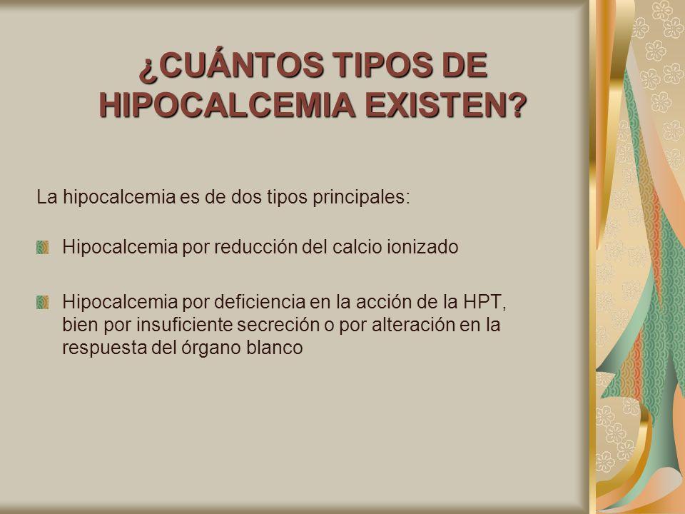 ¿CUÁNTOS TIPOS DE HIPOCALCEMIA EXISTEN