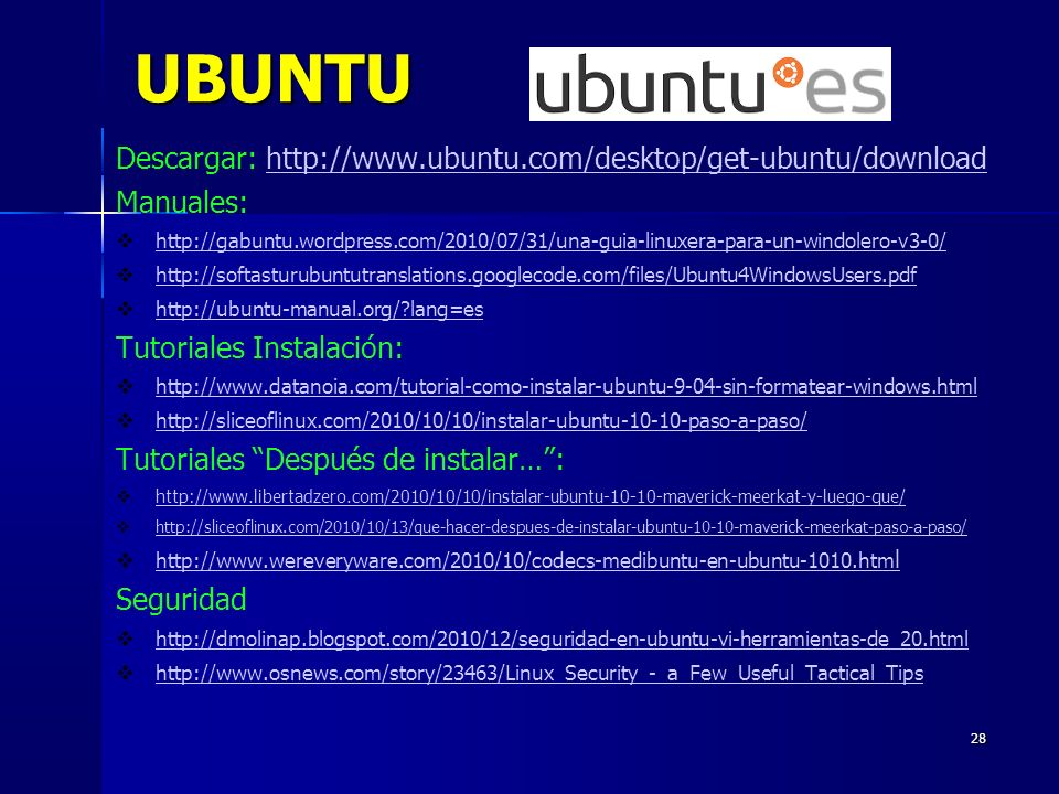 UBUNTU Descargar: http://www.ubuntu.com/desktop/get-ubuntu/download