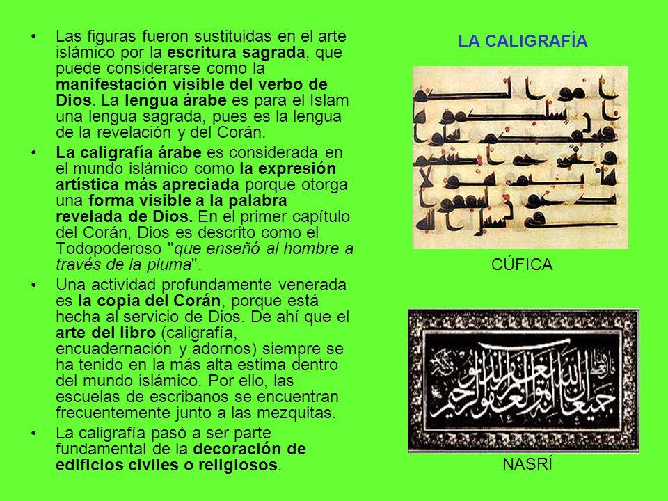Las figuras fueron sustituidas en el arte islámico por la escritura sagrada, que puede considerarse como la manifestación visible del verbo de Dios. La lengua árabe es para el Islam una lengua sagrada, pues es la lengua de la revelación y del Corán.