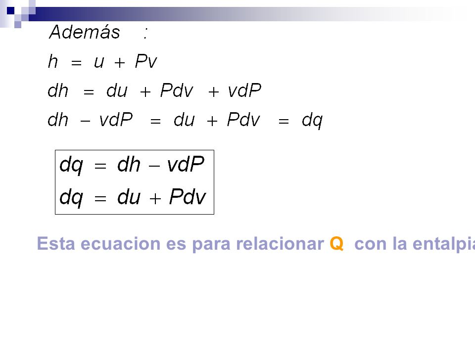 Esta ecuacion es para relacionar Q con la entalpia h.